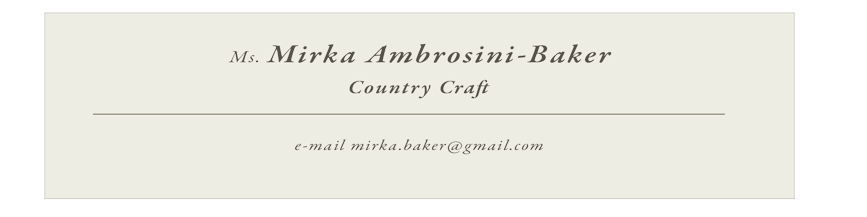 Ms. Mirka Ambrosini-Baker Country Craft