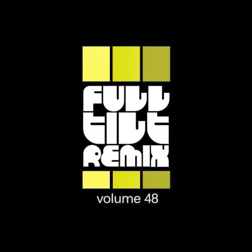 Full Tilt Remix Vol. 48