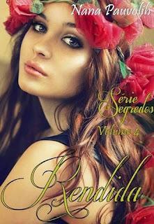 Livro Rendida - Série Segredos  - Nana Pauvolih