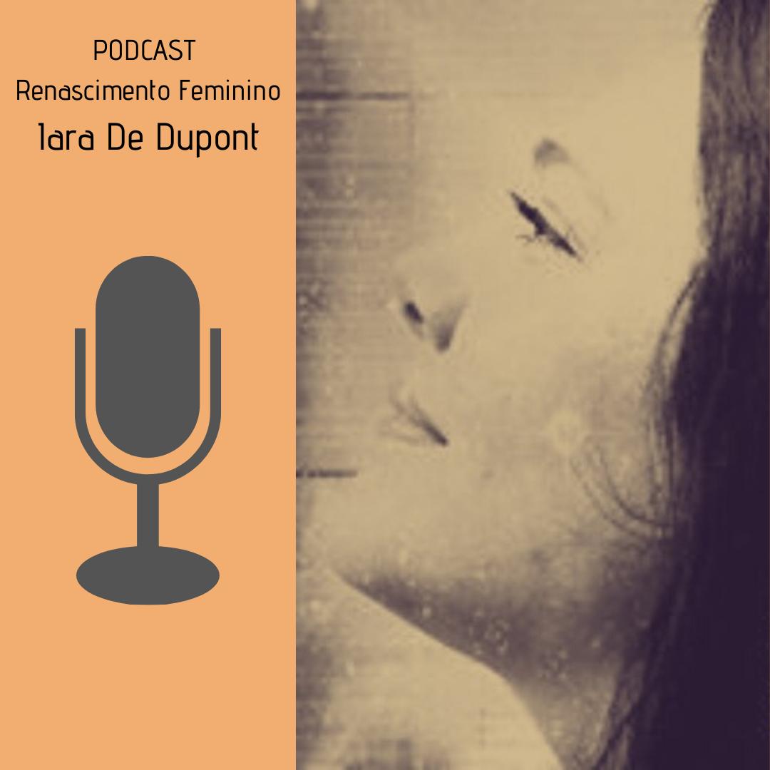 "Podcast ""Renascimento Feminino"""
