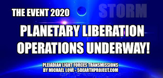 MICHAEL LOVE: *** DAS EVENT 2020 - DIE PLANETARISCHEN BEFREIUNGSOPERATIONEN SIND IM GANGE! ***