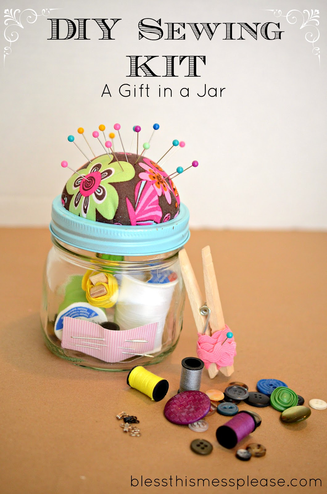 Diy sewing kit gift in a jar bless this mess for Cheap diy presents