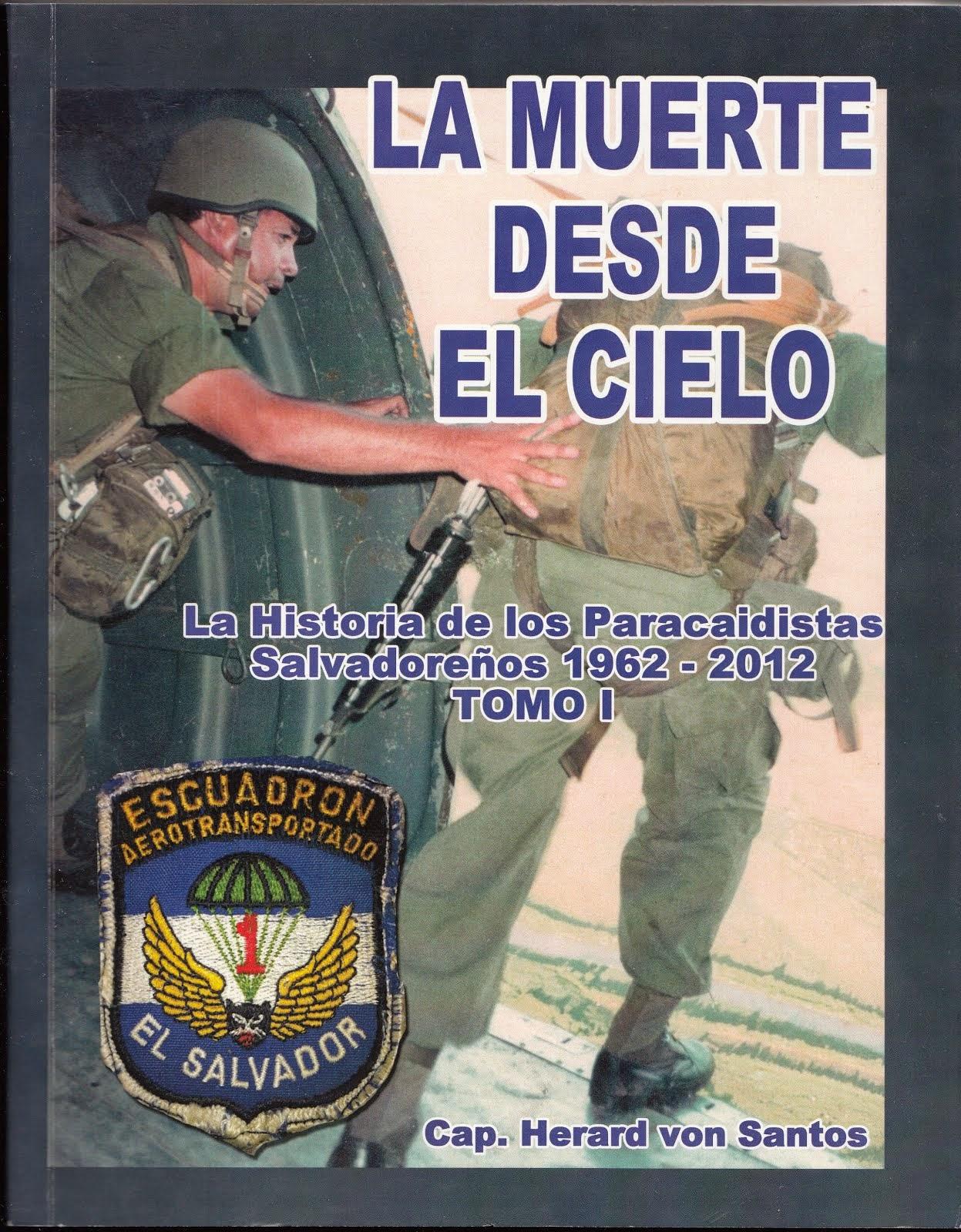 La Muerte desde el cielo: Historia de los paracaidistas salvadoreños 1962-2012
