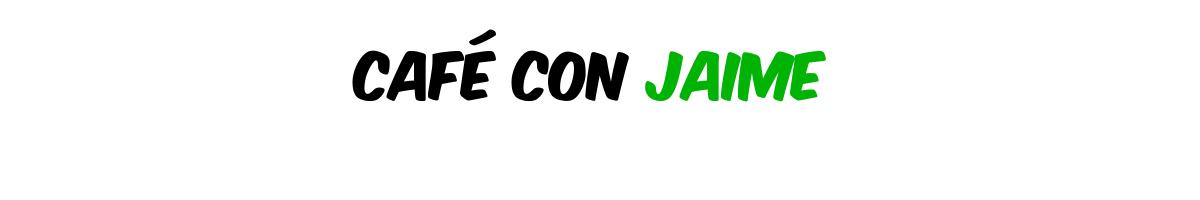 Café Con Jaime