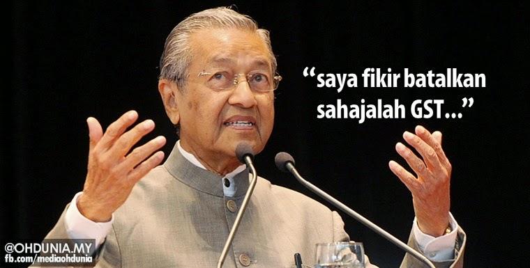 Tun Dr Mahathir minta kerajaan batalkan sahaja perlaksanaan GST