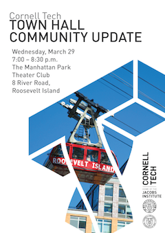 CORNELL TECH ROOSEVELT ISLAND TOWN HALL Wednesday, March 29