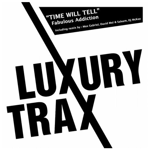 Fabulous Addiction - Time Will Tell (Max Gabriel Remix) / Luxury Trax