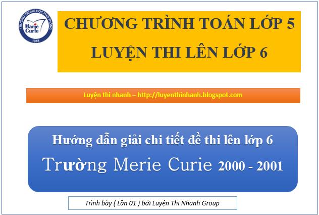Đáp án đề thi vào lớp 6 môn toán Merie curie năm 2000 - 2001