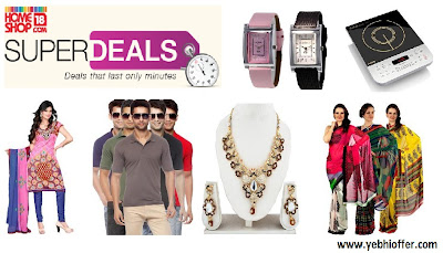 BEST OFFER, BEST DISCOUNT, best deal for watch, best deal for tee, best deal for saree, superdeals, homeshop18