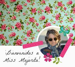 ¡Bienvenidos a Miss Majorita!