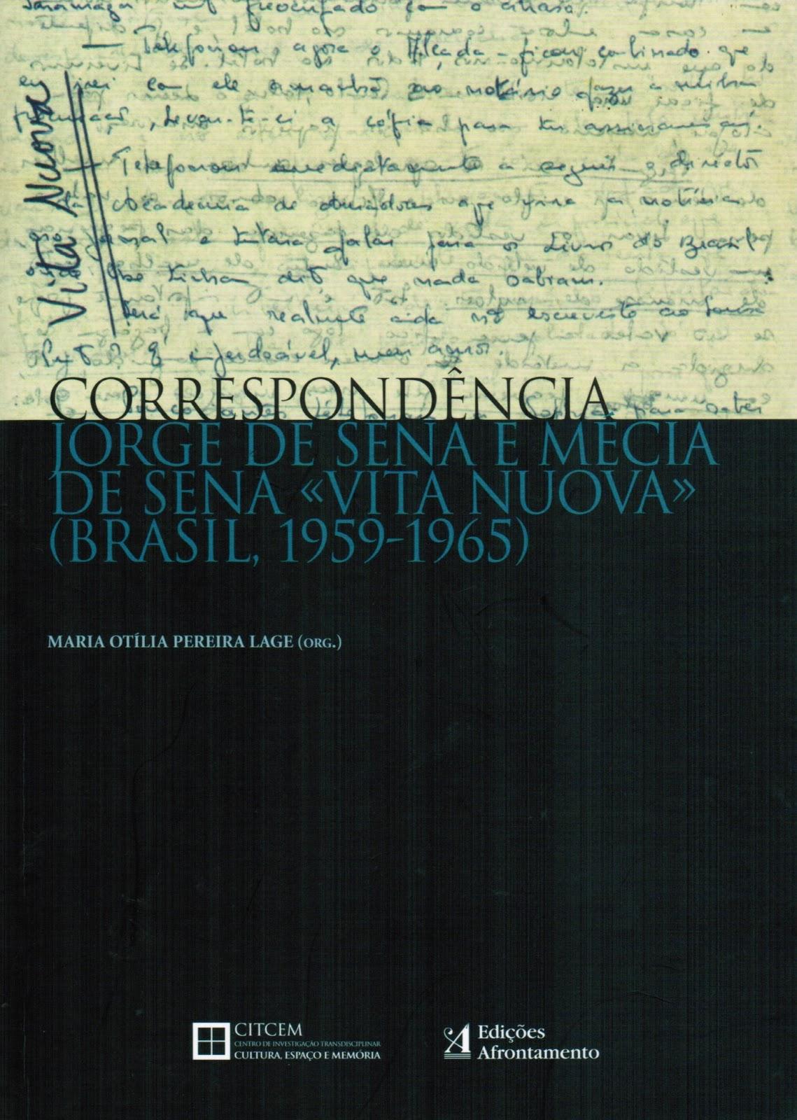 Edição anotada por Maria Otílida Pereira Lage da correspondência entre Jorge e Mécia relativa ao período brasileiro (1959-1965)