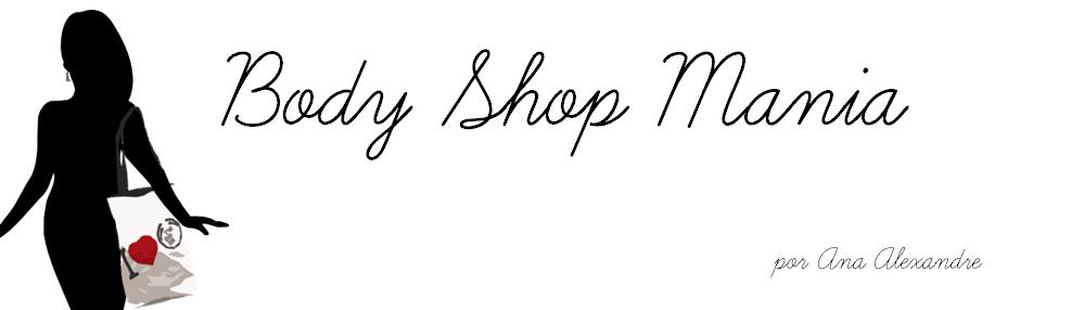 Body Shop Mania