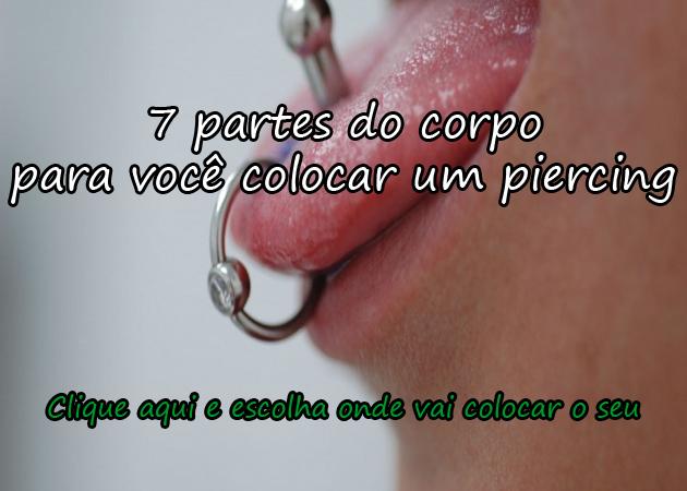 7 PARTES DO CORPO PARA VOCÊ COLOCAR UM PIERCING