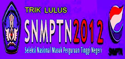 Cara Lulus SNMPTN 2012