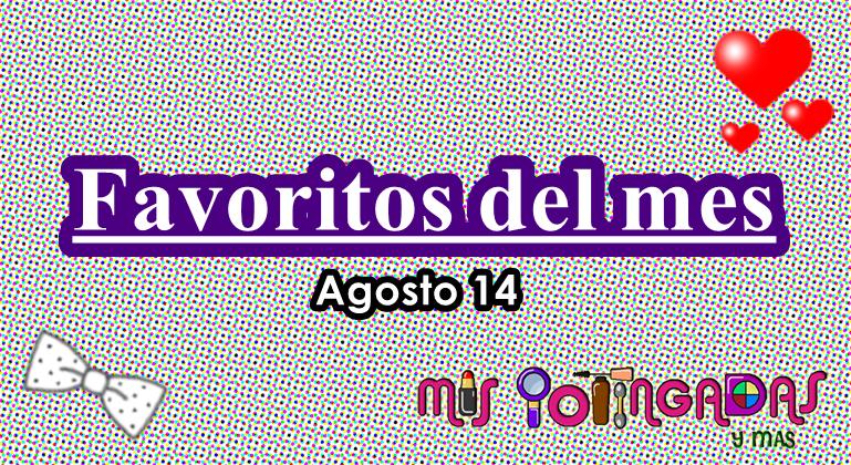 Mis favoritos | Agosto 14