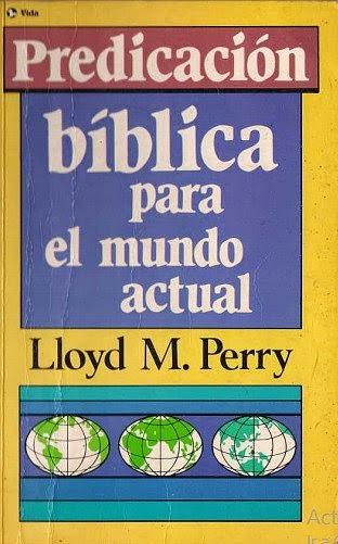 Lloyd Merle Perry-Predicación Bíblica Para El Mundo Actual-