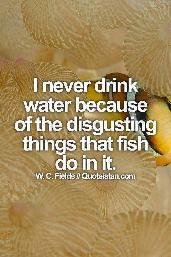 I never drink water because of the disgusting things that for Do fish drink water