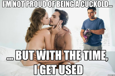 I'm not proud of being a cuckold... ...but with the time, I get used
