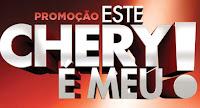 Promoção Este Chery é Meu! www.estecheryemeu.com.br