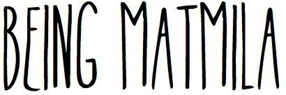 Being MatMila