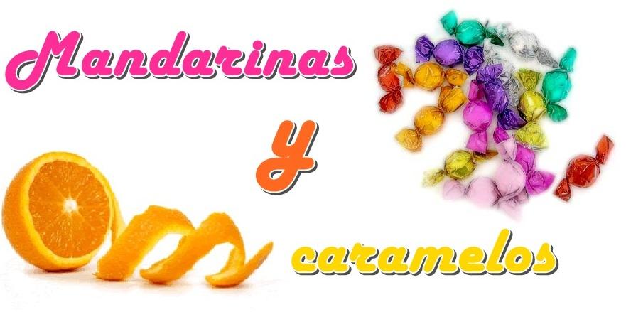 mandarinas y caramelos