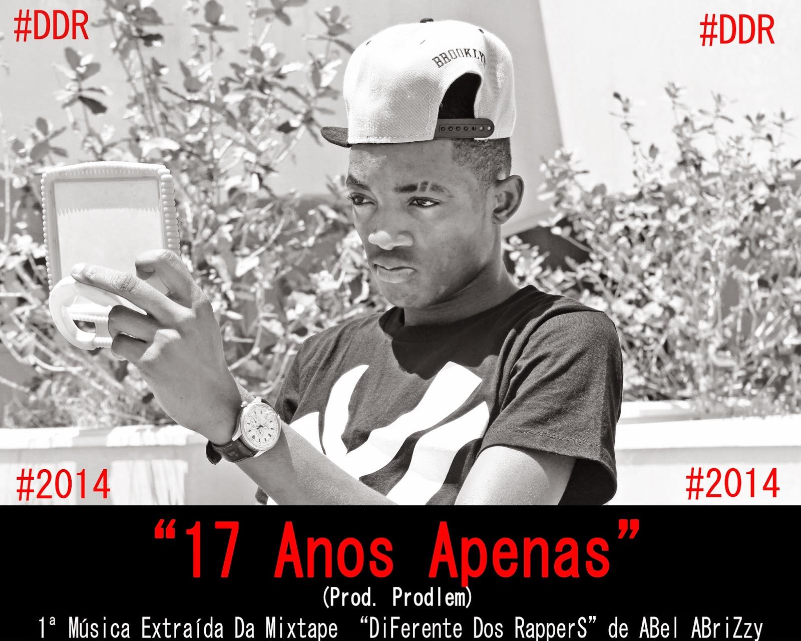 """ABel ABriZzy – """"17 Anos Apenas"""" (Prod. Prodlem) [ #DDR 1 ]"""