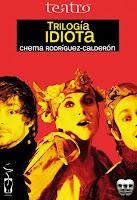Trilogía idiota (Chema Rodríguez-Calderón, 2013)