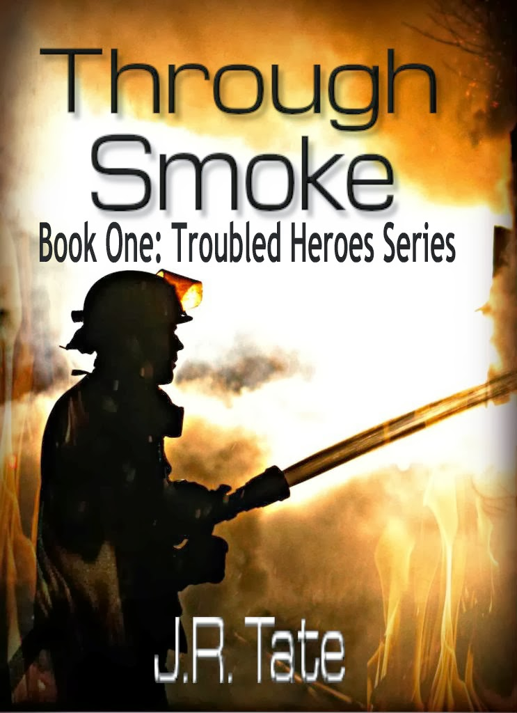 Through Smoke - Book One: Troubled Heroes Series