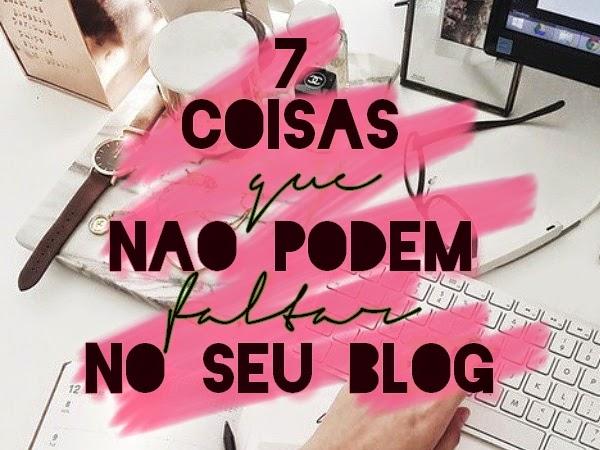 coisas que não podem faltar no seu blog