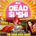 Film Dead Sushi, Film Yang Membuat Anda Muak Dengan Sushi [Video]