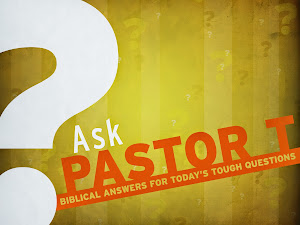 Do You Have a Question for Pastor T?