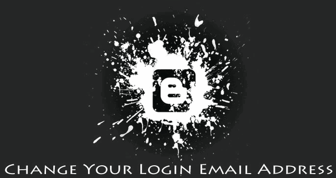 blogger blog login email changing tips