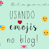 Usando emojis no blog!