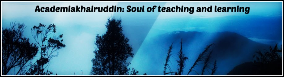 AcademiaKhairuddin : Soul of teaching and learning