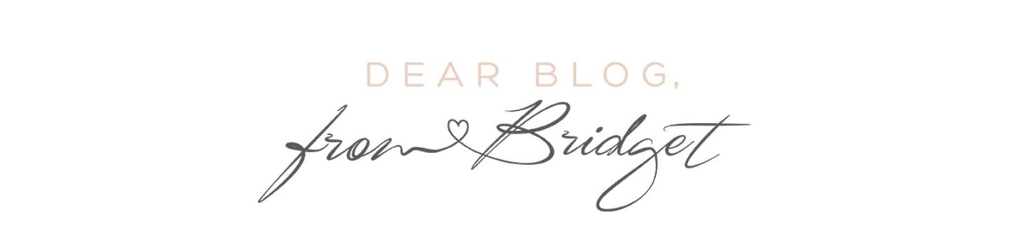 Dear Blog, From Bridget