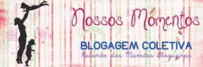 blogagem coletiva nossos momentos recanto das mamães blogueiras mamãe de salto