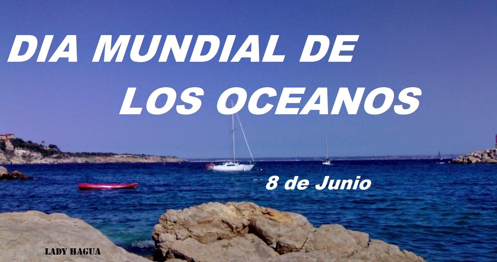DIA MUNDIAL DE LOS OCEANOS 8 DE JUNIO