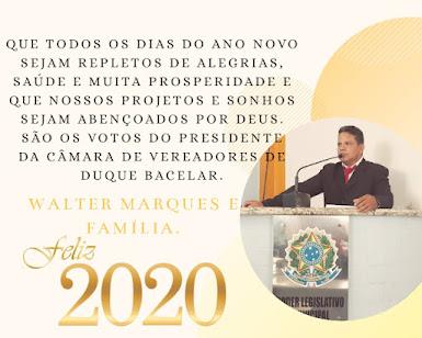 Um Próspero Ano Novo - Do Presidente da Câmara de Vereadores de Duque Bacelar, Walter Marques