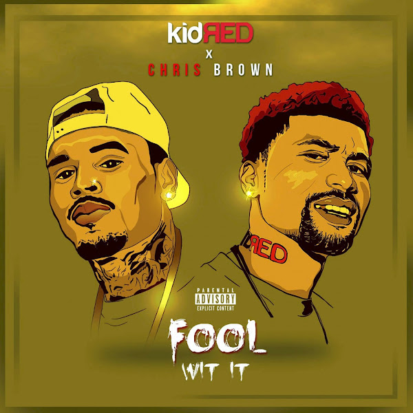 Kid Red - Fool Wit It (feat. Chris Brown) - Single Cover