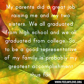 My parents did a great job raising me
