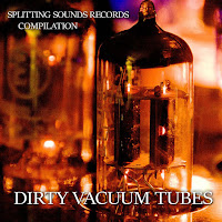 Dirty Vacuum Tubes V/A compilation by SSR!