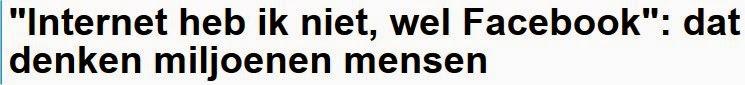 http://www.hln.be/hln/nl/4125/Internet/article/detail/2214369/2015/02/11/Internet-heb-ik-niet-wel-Facebook-dat-denken-miljoenen-mensen.dhtml