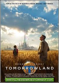 Tomorrowland - Um Lugar Onde Nada é Impossível Torrent (2015)