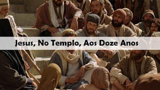 Jesus, No Templo, Aos Doze Anos