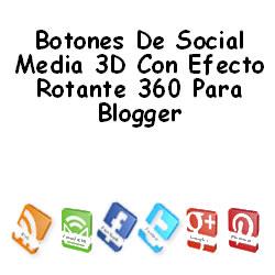 Botones De Social Media 3D Con Efecto Rotante 360 Para Blogger
