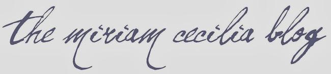 the miriam cecilia blog