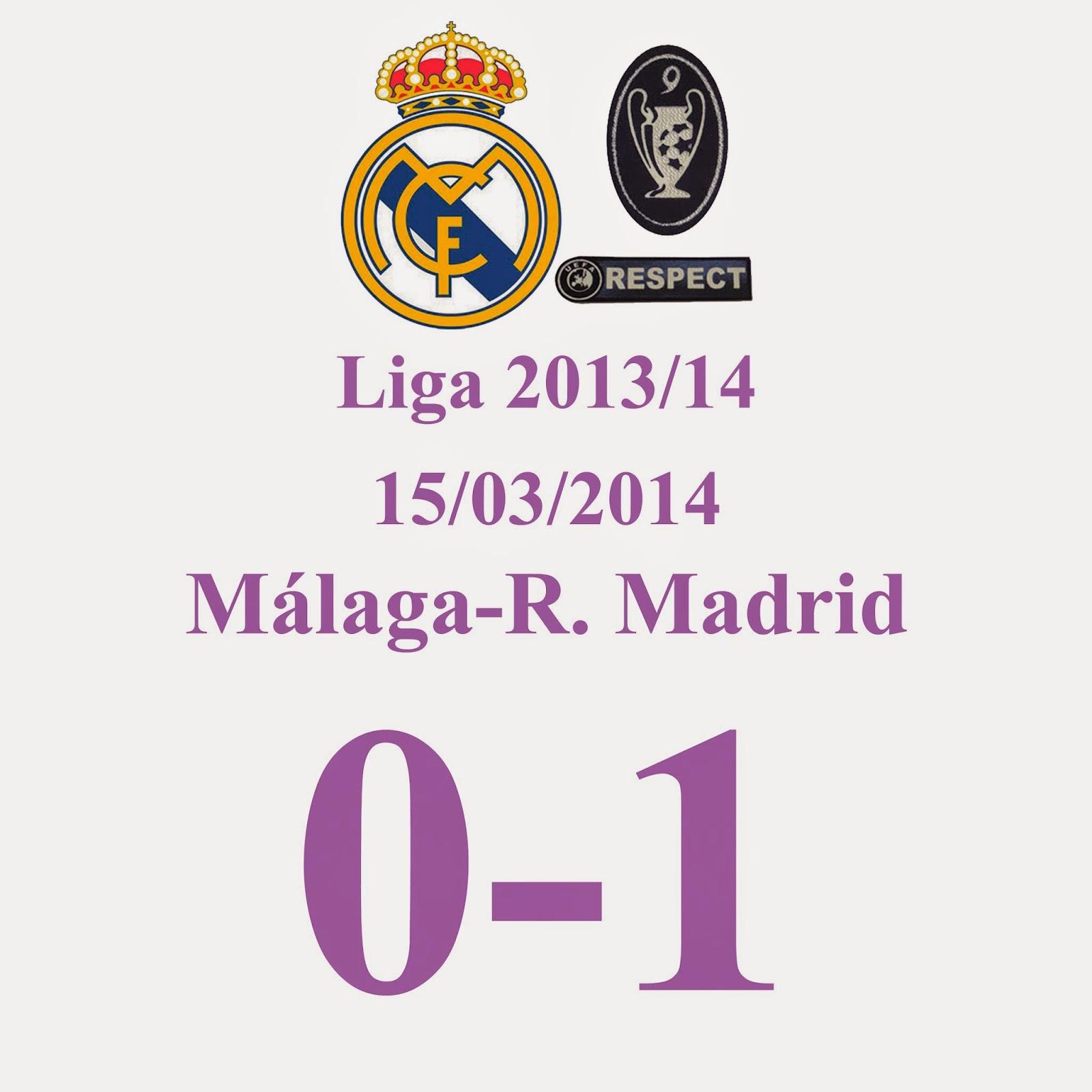 Málaga 0 - 1 Real Madrid (JORNADA 28) 15/03/2014