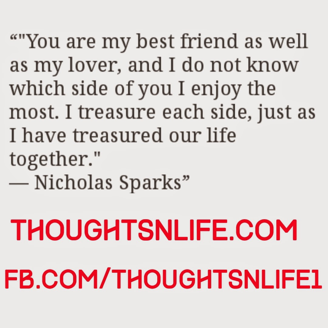 thoughtsnlife, i love my best friend quotes,Nicholas Sparks quotes, the notebook quotes,i love my best friend quotes