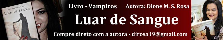 Livro Luar de Sangue - Dione M. S. Rosa