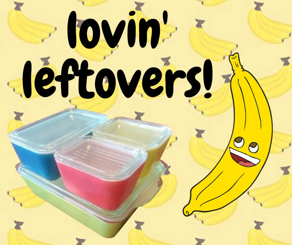 Lovin' My Leftovers!